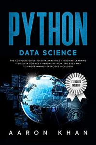 Python Data Science: The Complete Guide to Data Analytics + Machine Learning + Big Data Science + Pandas Python.