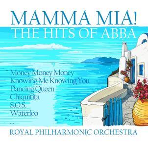 Royal Philharmonic Orchestra - Mamma Mia! - The Hits Of Abba (2018)