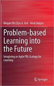 Problem-based Learning into the Future: Imagining an Agile PBL Ecology for Learning