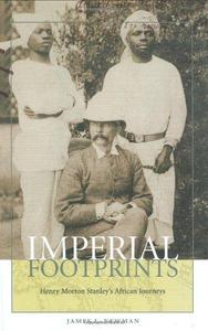 Imperial Footprints: Henry Morton Stanley's African Journeys