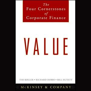 Value: The Four Cornerstones of Corporate Finance [Audiobook]