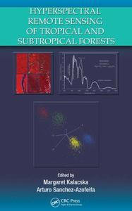 Hyperspectral Remote Sensing of Tropical and Sub-Tropical Forests (Repost)