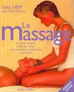 """Lucy Lidell, Sara Thomas, """"Le Massage : Le guide complet, étape par étape, des techniques occidentales et orientales"""""""