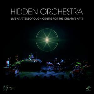 Hidden Orchestra - Live at Attenborough Centre for the Creative Arts (2019)