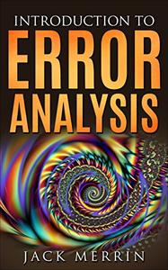 Introduction to Error Analysis: The Science of Measurements, Uncertainties, and Data Analysis
