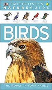 Nature Guide: Birds: The World in Your Hands (DK Nature Guide) [Repost]