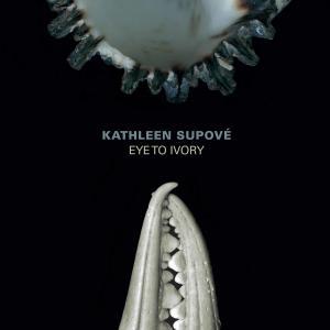 Kathleen Supove - Eye to Ivory (2019)