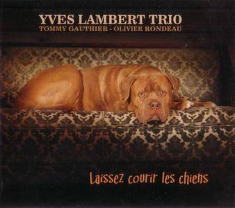 Yves Lambert Trio - Laissez Courir Les Chiens (2015) {La Pruche Libre Productions} **[RE-UP]**