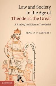 "Law and Society in the Age of Theoderic the Great: A Study of the ""Edictum Theoderici"""