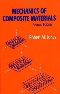 Mechanics Of Composite Materials (Materials Science & Engineering Series) by Robert M. Jones