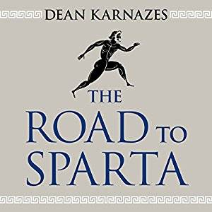 The Road to Sparta: Reliving the Ancient Battle and Epic Run That Inspired the World's Greatest Footrace [Audiobook]