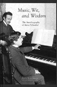 Music, Wit, and Wisdom - The Autobiography of Artur Schnabel