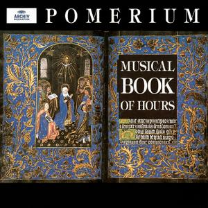 Alexander Blachly, Pomerium - A Musical Book of Hours (1998)