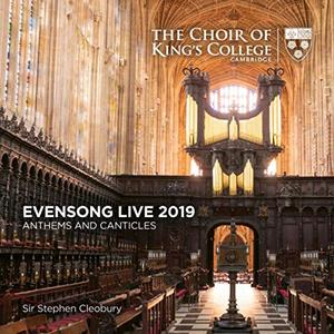 Stephen Cleobury & Choir of King's College, Cambridge - Evensong Live 2019- Anthems and Canticles (2019)