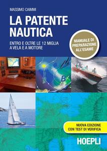 Massimo Caimmi – La patente nautica. Entro le 12 miglia a vela e a motore (2014) [Repost]
