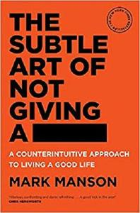 The Subtle Art of Not Giving a - [Repost]