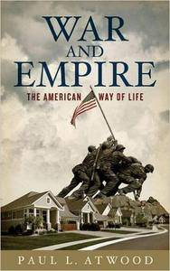 War and Empire: The American Way of Life (Repost)