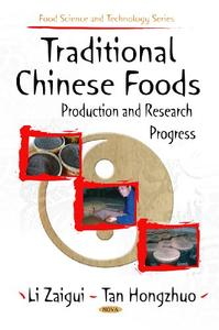 Traditional Chinese Foods: Production and Research Progress