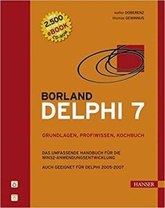 Borland Delphi 7 -- Grundlagen, Profiwissen, Kochbuch