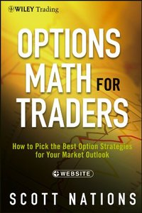 Options Math for Traders, + Website: How To Pick the Best Option Strategies for Your Market Outlook (repost)