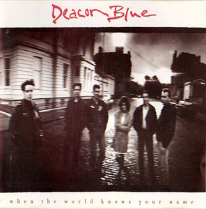 Deacon Blue - When The World Knows Your Name (1989) [Re-Up]