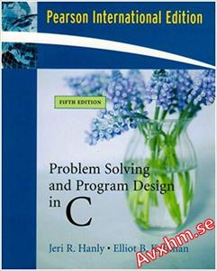 Problem Solving and Program Design in C: International Edition