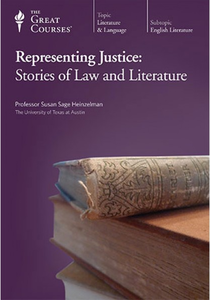 The Great Courses - Representing Justice: Stories of Law and Literature [repost]