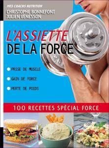 L'Assiette de la force 100 recettes spécial force