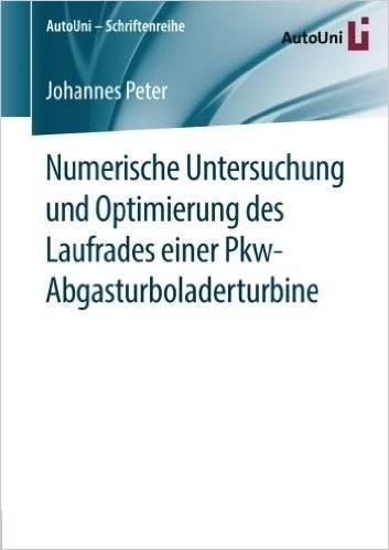 Numerische Untersuchung und Optimierung des Laufrades einer Pkw-Abgasturboladerturbine (Repost)