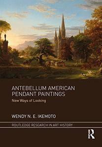 Antebellum American Pendant Paintings: New Ways of Looking