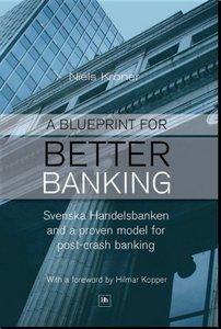 A Blueprint for Better Banking: Svenska Handelsbanken and a proven model for post-crash banking