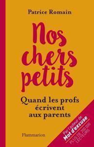 """Patrice Romain, """"Nos chers petits : quand les profs écrivent aux parents"""""""