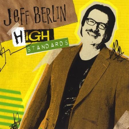 Jeff Berlin - High Standards (2010)