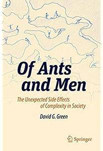 Of Ants and Men: The Unexpected Side Effects of Complexity in Society [Repost]
