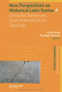 New Perspectives on Historical Latin Syntax, Volume 4: Complex Sentences, Grammaticalization, Typology