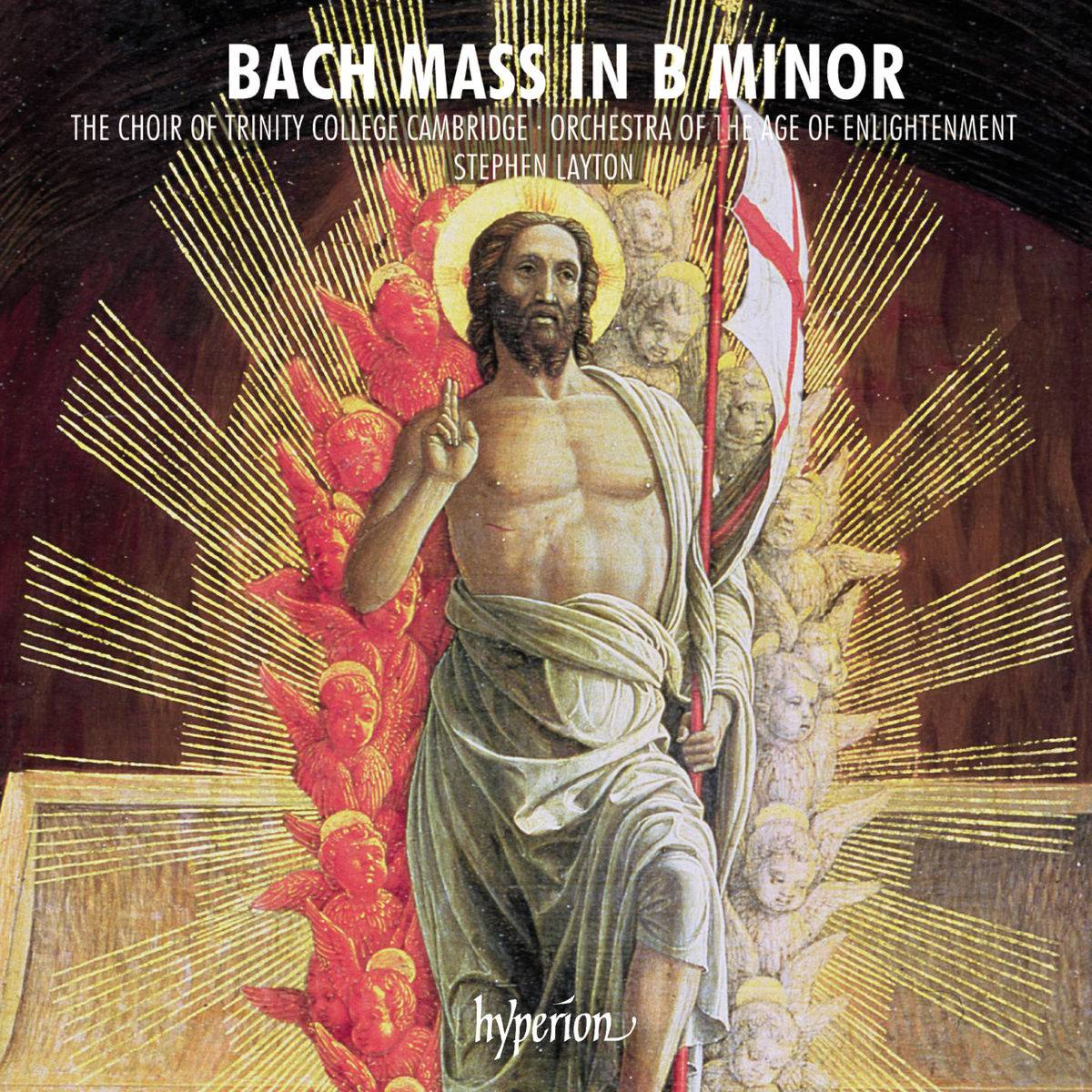 Trinity College Choir Cambridge, Orchestra of the Age of Enlightenment & Stephen Layton - Bach: Mass in B Minor (2018)