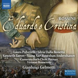 Gianluigi Gelmetti, Baurzhan Anderzhanov, Kenneth Tarver, Laura Polverelli - Rossini: Eduardo e Cristina (Live) (2019) [24/48]