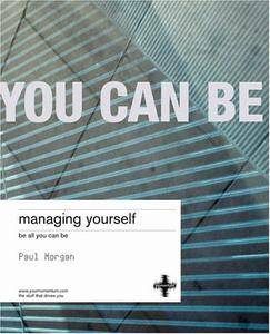 Managing Yourself: Coach Yourself To Optimum Emotional Intelligence