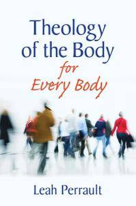 Theology of the Body for Every Body
