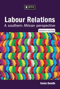 Labour Relations - A Southern African Perspective, Seventh  Edition