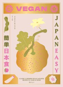 Vegan JapanEasy: Classic & modern vegan Japanese recipes to cook at home