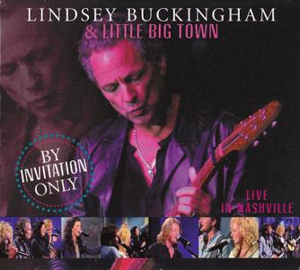 Lindsey Buckingham & Little Big Town - By Invitation Only: Live In Nashville, 2006 (2010) [Unofficial Release]