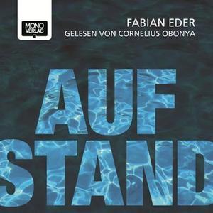 «Aufstand» by Fabian Eder