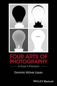 Four Arts of Photography: An Essay in Philosophy (Repost)