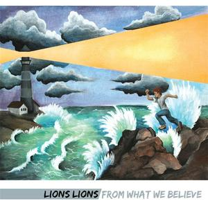 Lions Lions - From What We Believe (2009) {Panic}