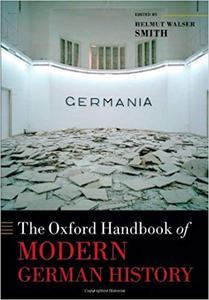 The Oxford Handbook of Modern German History