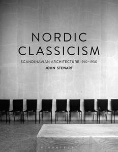 Nordic Classicism: Scandinavian Architecture 1910-1930