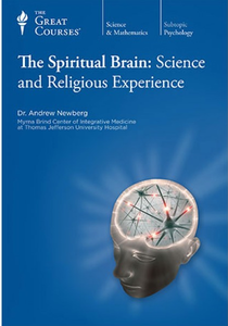 The Spiritual Brain: Science and Religious Experience [repost]