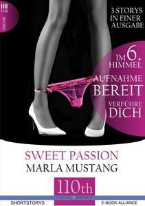 «Aufnahmebereit / Im 6. Himmel / Verführe dich!» by Marla Mustang