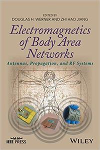 Electromagnetics of Body Area Networks: Antennas, Propagation, and RF Systems (Repost)